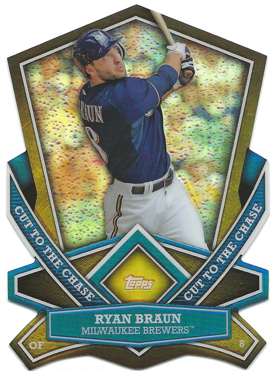 13 T Ryan Braun Cut to the Chase