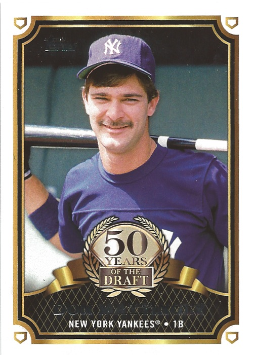 14 TO Don Mattingly 50 years of the Draft